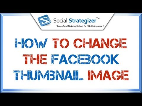 How To Change The Facebook Thumbnail Image