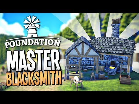 OUR MASTER BLACKSMITH MAKES THE STRONGEST TOOLS - Foundation Gameplay