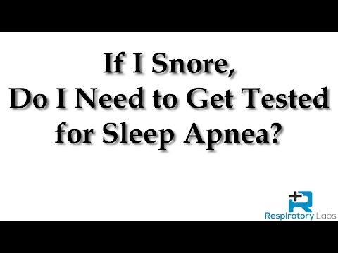 Snoring - If I Snore, Do I Need to Get Tested for Sleep Apnea?