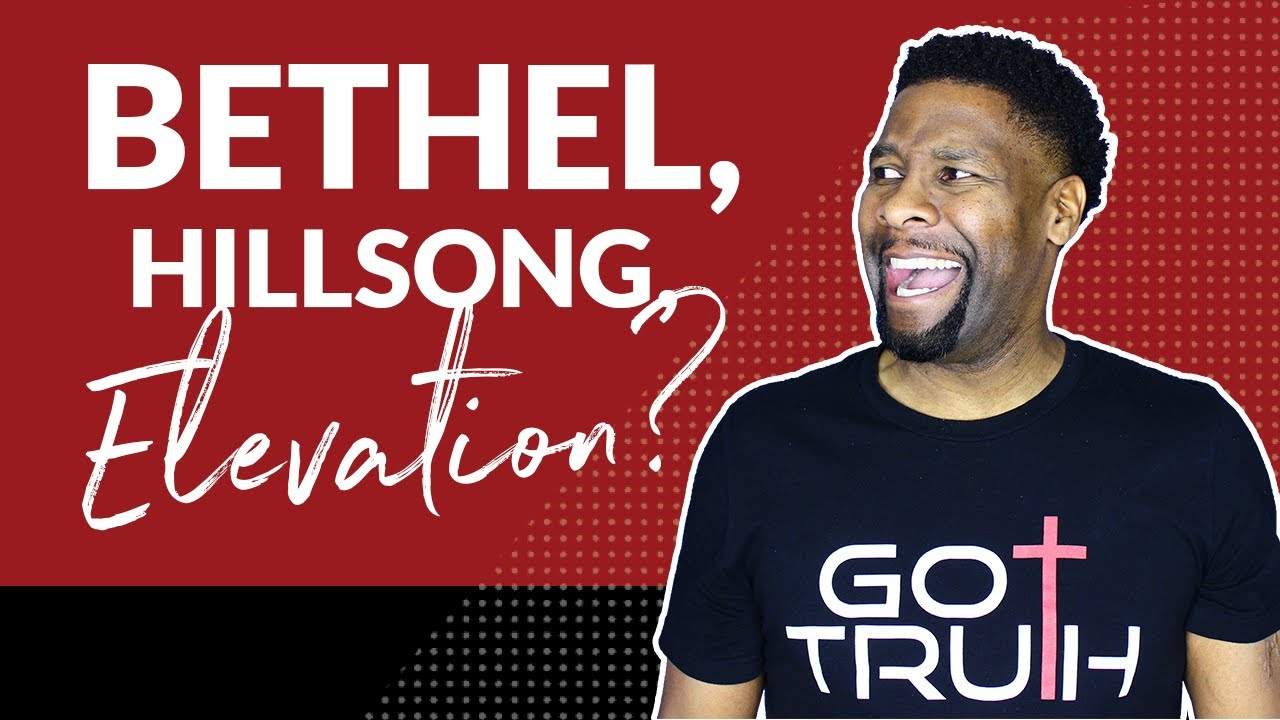 BETHEL, HILLSONG AND ELEVATION? | SHOULD CHRISTIANS LISTEN TO THEIR MUSIC?