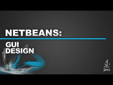 Part 3 - Netbeans - GUI Design Tutorial