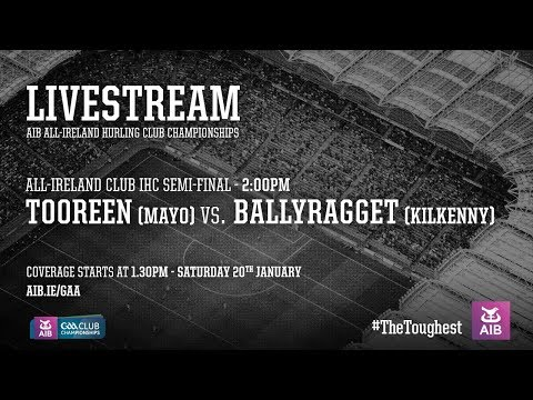 AIB All-Ireland Club IHC Semi-Final - Tooreen (Mayo) VS. BallyRagget (Kilkenny)