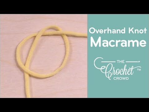 How to Make an Overhand Knot for Macrame