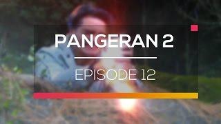 Pangeran 2  - Episode 12