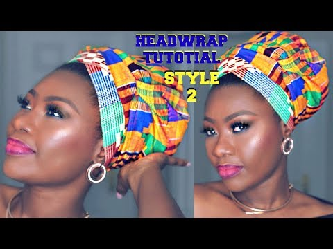 BEST HEAD WRAP TUTORIAL EVER - Kente Edition 2 of 6 Styles