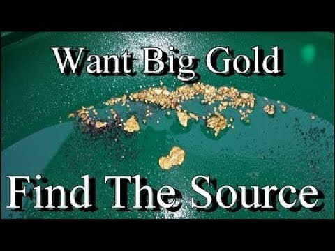 WANT BIG GOLD !!! Find The Source. ask Jeff Williams
