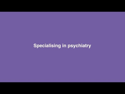 Specialising in psychiatry