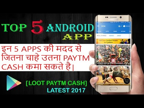 How To Earn FREE PAYTM CASH-Top 5 Android Apps Which Give You Real Paytm Cash and Free Recharge 2017