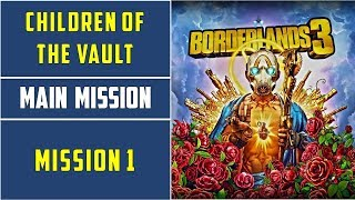 Mission 1: Children of the Vault   Borderlands 3