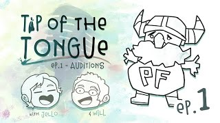 Tip of the Tongue - Ep 1: Auditioning