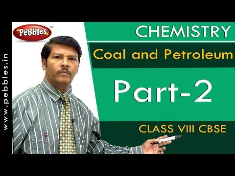 Part-2 : Coal and Petroleum | Chemistry | Class 8 | CBSE Syllabus