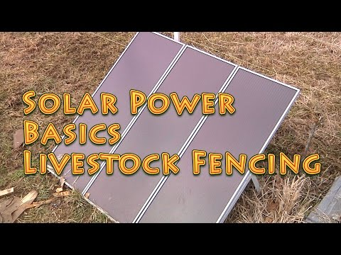 Solar Basics for the Homestead and Preppers ELECTRIC FENCE