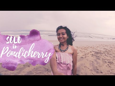 Solo Girl Travels to Pondicherry | Things to do in Pondicherry