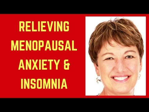 Relieve Menopausal Symptoms of Anxiety & Insomnia: 7 Simple Tips