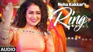 Neha Kakkar: Ring  Full Audio Song | Jatinder Jeetu | New Punjabi Song 2017