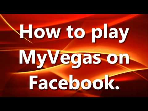 How to play myvegas on facebook. Full tutorial