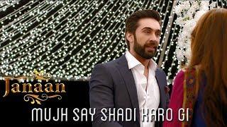 Mujh Say Shadi Karo Gi | Emotional Scene | Janaan 2016