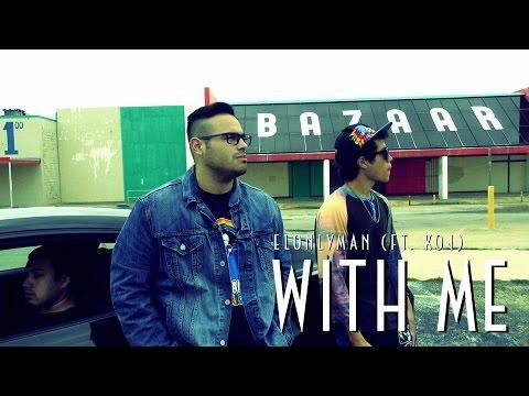 ElOnlyMan - With Me (Official Music Video) Ft. KOJ