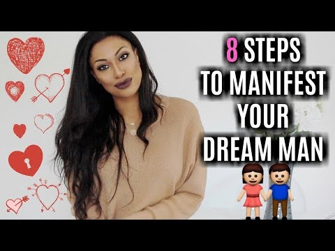 HOW TO MANIFEST YOUR DREAM MAN IN 8 STEPS! | MANIFEST LOVE + ATTRACT A RELATIONSHIP