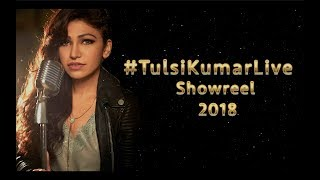 Tulsi Kumar Live | Showreel 2018 | The Journey of Melody
