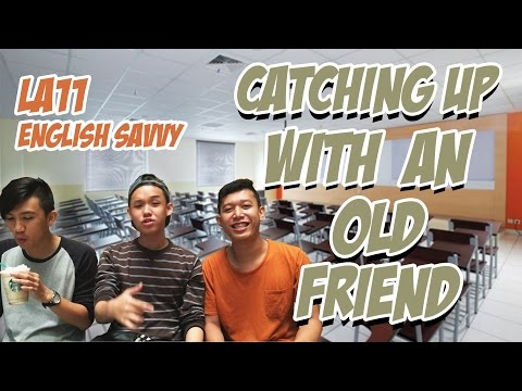 Catching Up With An Old Friend  - English Savvy (LA11)