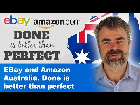 EBay and Amazon Australia. Done is better than perfect