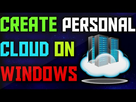 HOW TO CREATE PERSONAL CLOUD ON WINDOWS 7,8,8.1 AND 10