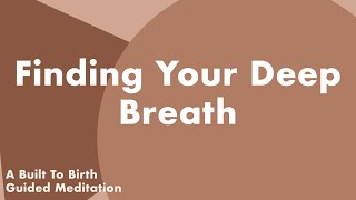 FINDING YOUR DEEP BREATH   Guided Meditation for Pregnancy   Hypnobirthing