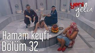 Download Yeni Gelin 32. Bölüm - Türkmen ve Gülistan'ın Hamam Keyfi Video