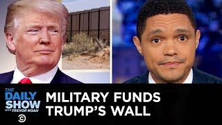 Trump Siphons Money for His Wall & A German Amusement Park Sparks Outrage  | The Daily Show