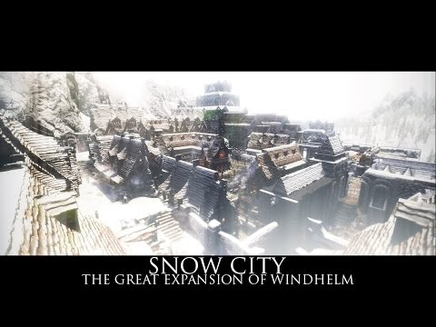 TES V - Skyrim Mods: SNOW CITY - The Great Expansion of Windhelm