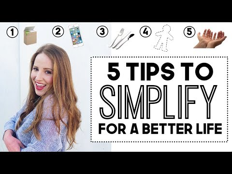 5 Ways to Simplify Life and be Happy!!