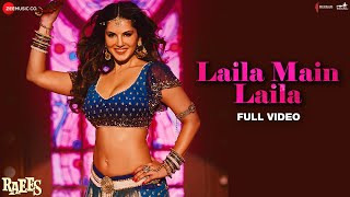 Laila Main Laila - Full Video | Raees | Shah Rukh Khan | Sunny Leone | Pawni Pandey | Ram Sampath