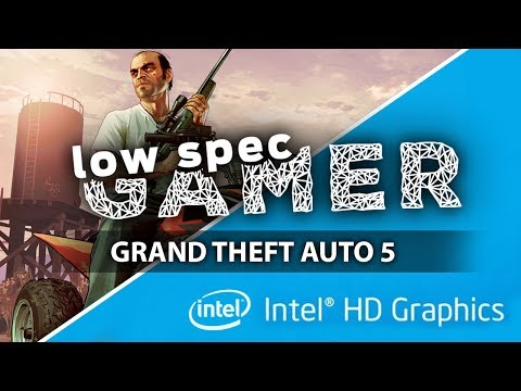 GTA 5, FPS boost on low end PC (IntelHD / Intel Celeron)