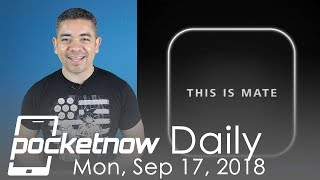 Huawei Mate 20 Pro Teaser, Galaxy Note 9 Battery Issues & More - Pocketnow Daily