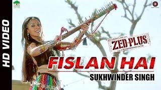 Fislan Hai - Offical Video - Zed Plus | Sukhwinder Singh | Adil Hussain & Mona Singh