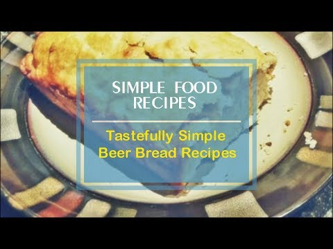 Tastefully Simple Beer Bread Recipes
