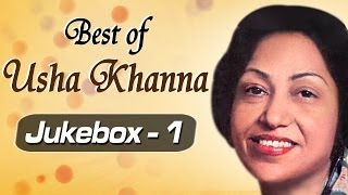 Best of Music Composer Usha Khanna Songs (HD) - JukeBox 1 - Superhit Old Hindi Songs