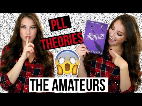 Pretty Little Liars Theories & The Amateurs| Chit Chat