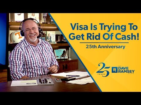 Visa Is Trying To Get Rid Of Cash! - Dave Ramsey Rant
