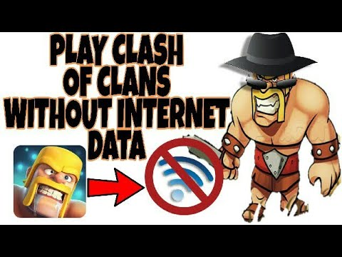 PLAY CLASH OF CLANS WITHOUT INTERNET.....LATEST  TRICK 2017