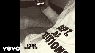 2 Chainz - Smartphone (Audio)