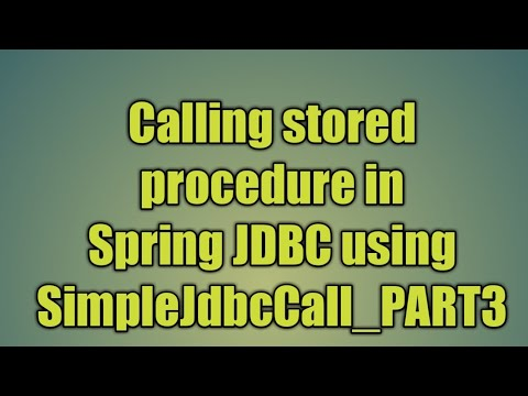 73.Calling stored procedure in Spring JDBC using SimpleJdbcCall_PART3