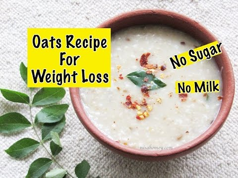 Oats Recipe For Weight Loss - Diabetic Friendly Healthy Indian Oatmeal Porridge To Lose Weight Fast