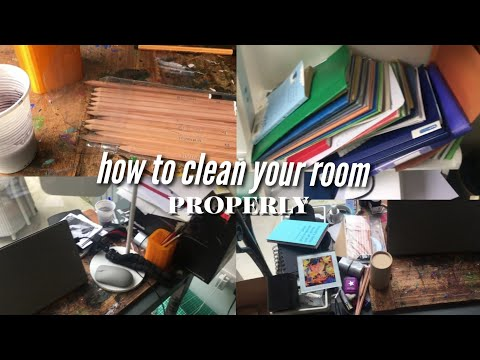 How To Clean Your Room, Properly.