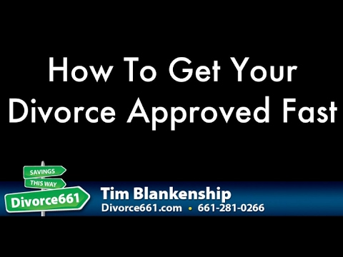 How To Get Your California Divorce Approved Fast