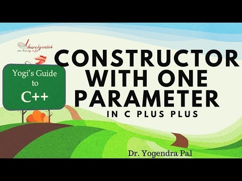 Constructor With One Parameter in C plus plus | Yogendra Pal | Hindi / Urdu
