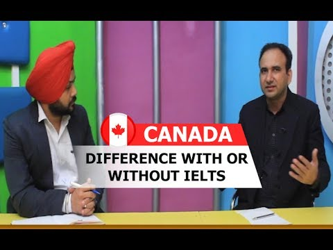 Canada Visa   Difference   With or Without IELTS