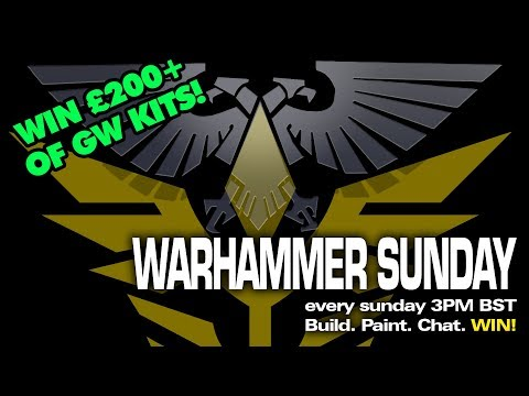Warhammer Sundays 13/05/2018- LIVE,  3PM BST Every Sunday! GIVEAWAY DRAW!