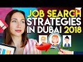 Get a job in Dubai. Job Search Strategies in the UAE 2018 .
